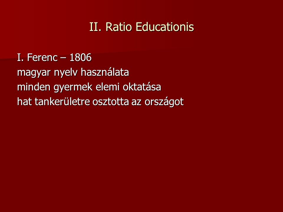 II. Ratio Educationis I.