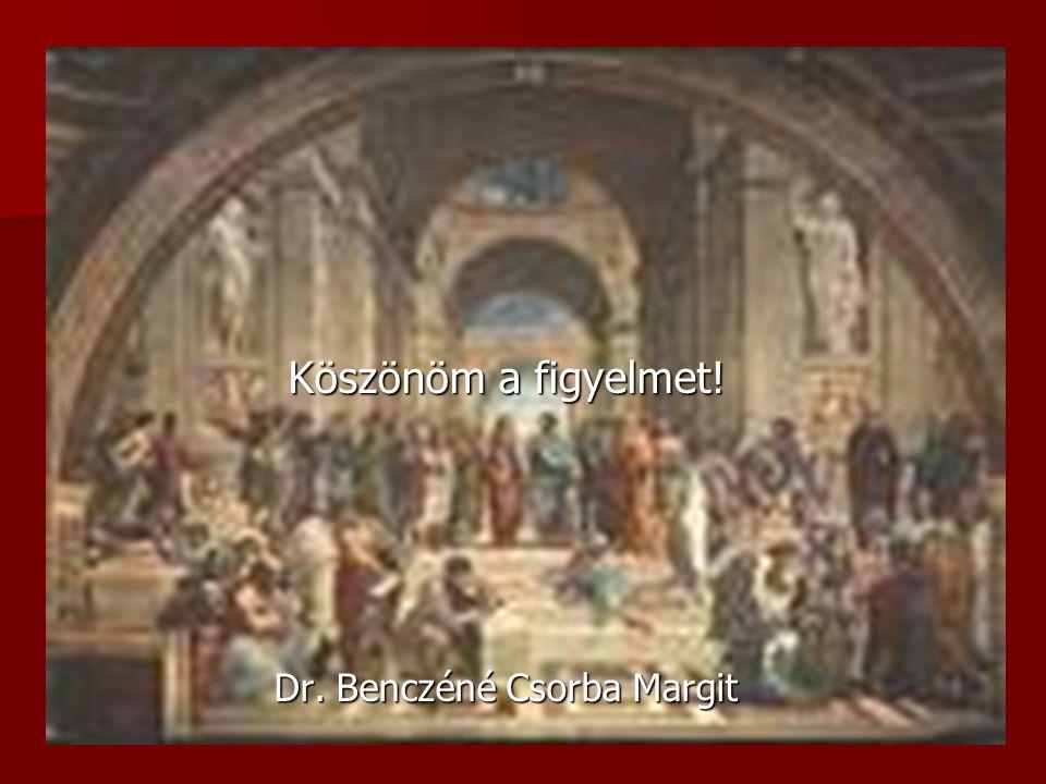 Köszönöm a figyelmet! Dr. Benczéné Csorba Margit