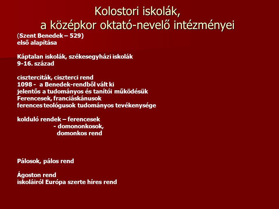1200 körül lovagi kultúra a királyi udvarban (III. Béla – népesség: 2 millió fő) Lovagi kultúra