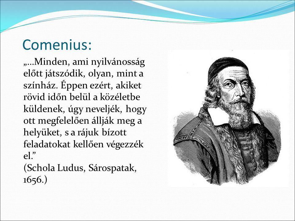 """Comenius: """"…Minden, ami nyilvánosság előtt játszódik, olyan, mint a színház."""