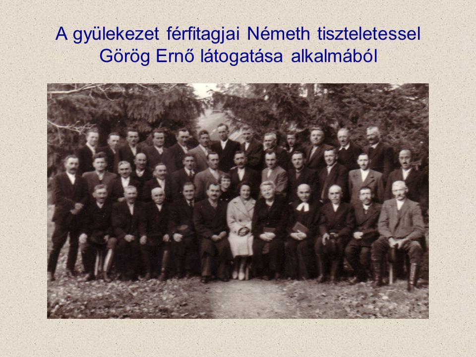 A gyülekezet férfitagjai Németh tiszteletessel Görög Ernő látogatása alkalmából