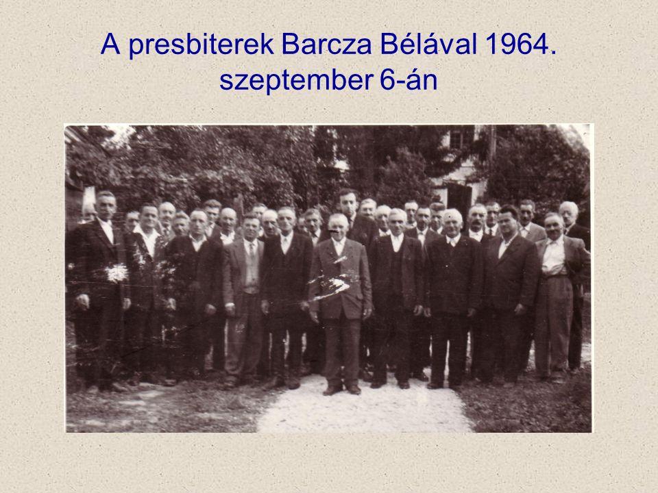 A presbiterek Barcza Bélával 1964. szeptember 6-án