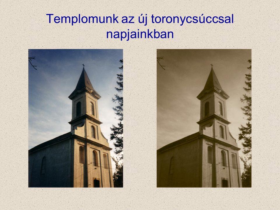 Templomunk az új toronycsúccsal napjainkban