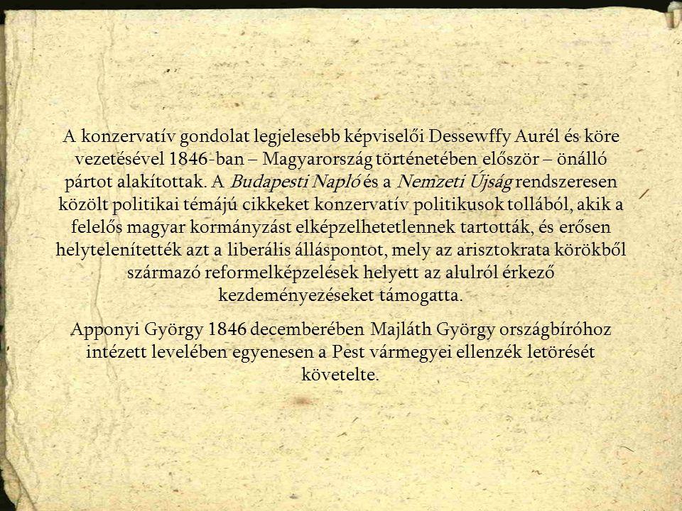 A konzervatív gondolat legjelesebb képviselői Dessewffy Aurél és köre vezetésével 1846-ban – Magyarország történetében először – önálló pártot alakíto