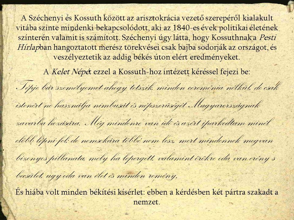 A Széchenyi és Kossuth között az arisztokrácia vezető szerepéről kialakult vitába szinte mindenki bekapcsolódott, aki az 1840-es évek politikai életén