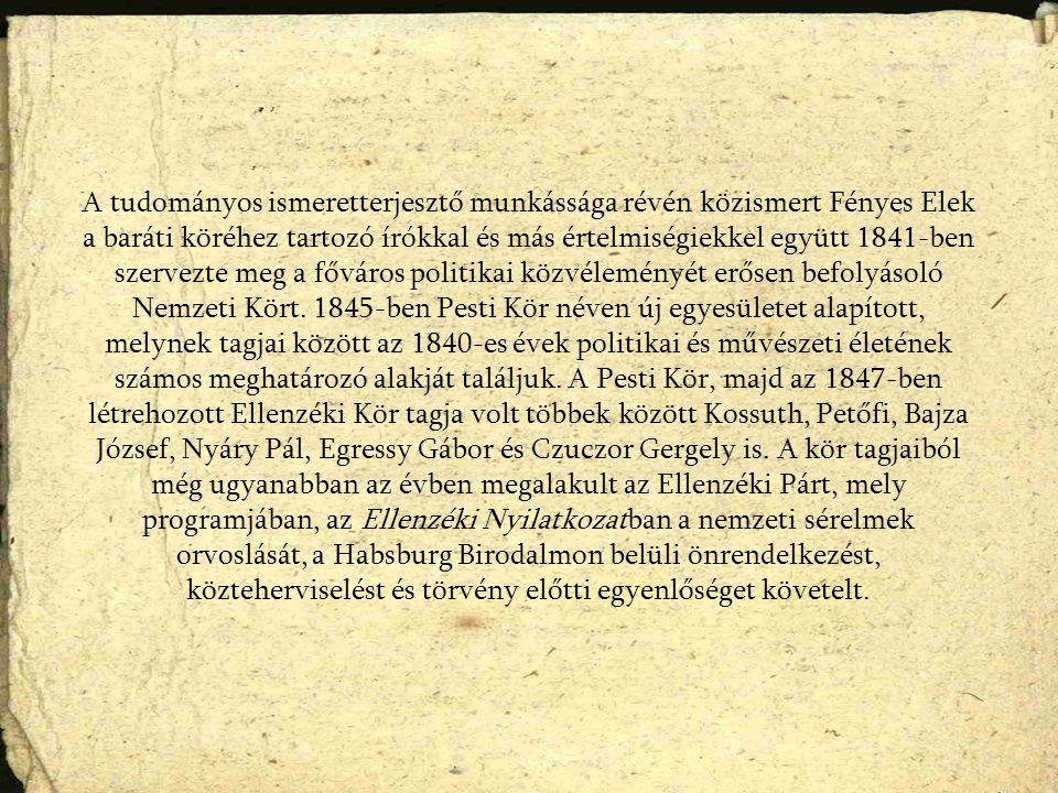 A tudományos ismeretterjesztő munkássága révén közismert Fényes Elek a baráti köréhez tartozó írókkal és más értelmiségiekkel együtt 1841-ben szervezt