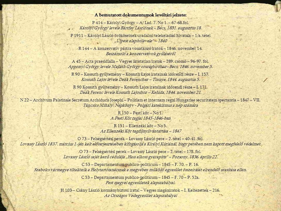 A bemutatott dokumentumok levéltári jelzete: P 414 – Károlyi György – A/ Lad. 7. No 1. – 67-68.fol. Károlyi György levele Bártfay Lászlónak – Bécs, 18
