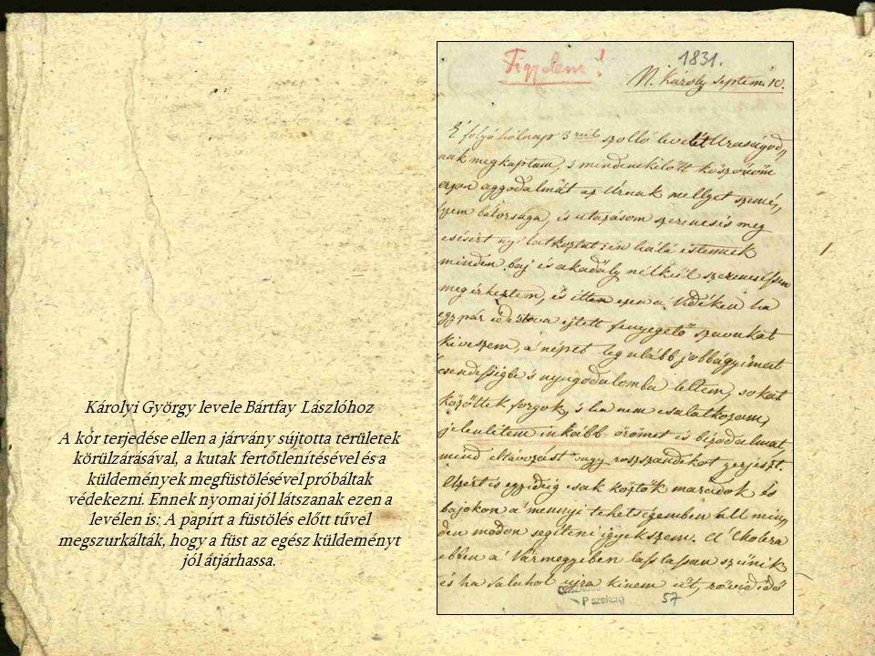 Károlyi György levele Bártfay Lászlóhoz A kór terjedése ellen a járvány sújtotta területek körülzárásával, a kutak fertőtlenítésével és a küldemények