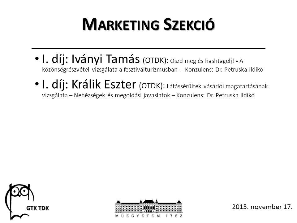 M ARKETING S ZEKCIÓ I. díj: Iványi Tamás (OTDK): Oszd meg és hashtagelj.
