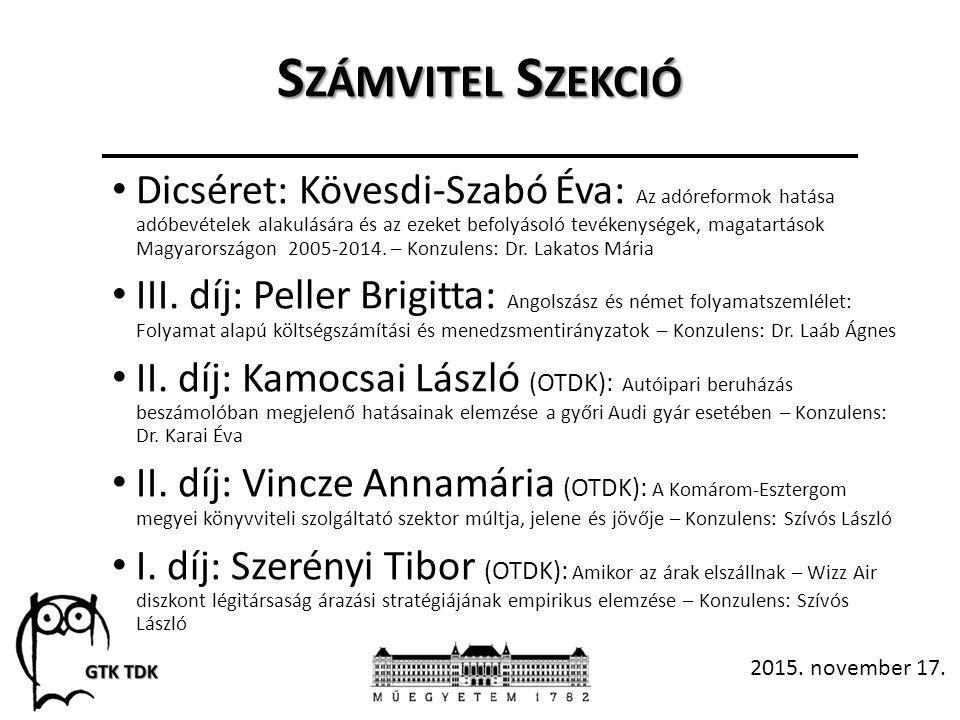 S ZÁMVITEL S ZEKCIÓ Dicséret: Kövesdi-Szabó Éva: Az adóreformok hatása adóbevételek alakulására és az ezeket befolyásoló tevékenységek, magatartások Magyarországon 2005-2014.
