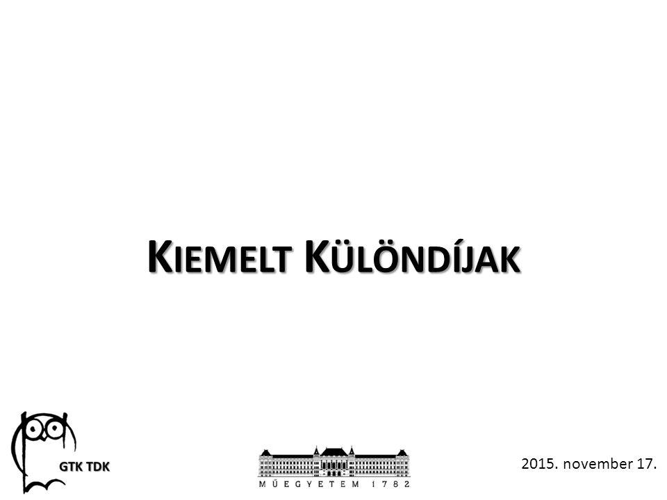K IEMELT K ÜLÖNDÍJAK 2015. november 17.