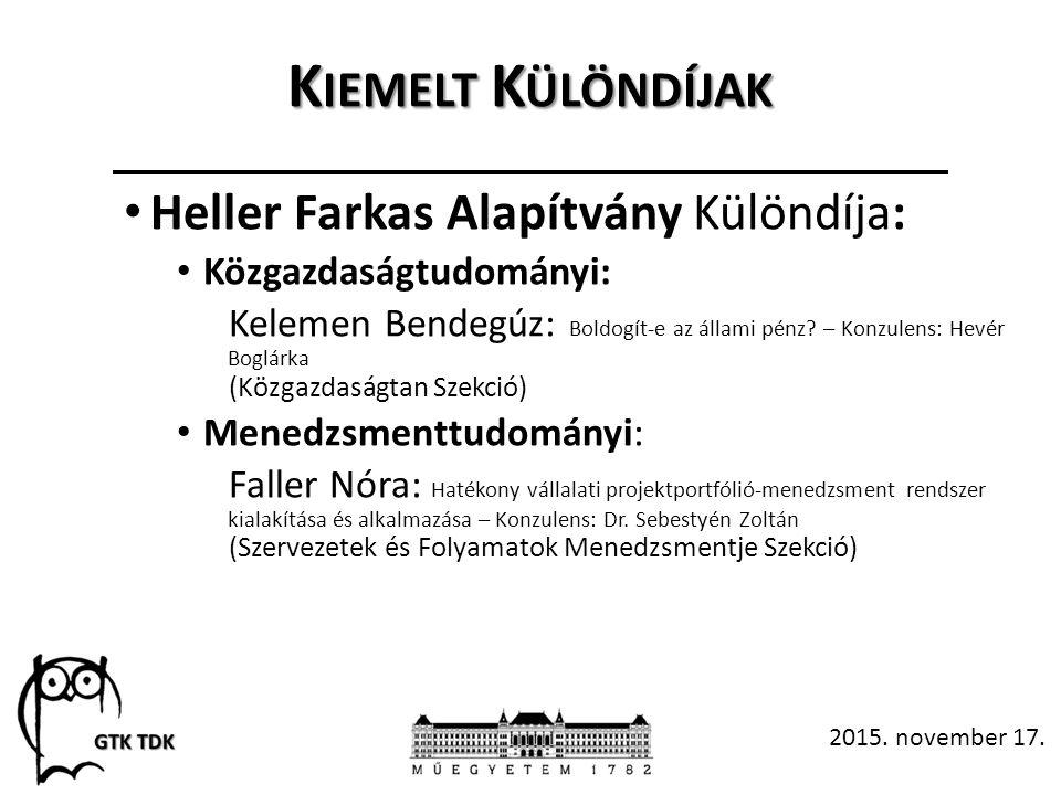 K IEMELT K ÜLÖNDÍJAK Heller Farkas Alapítvány Különdíja: Közgazdaságtudományi: Kelemen Bendegúz: Boldogít-e az állami pénz.