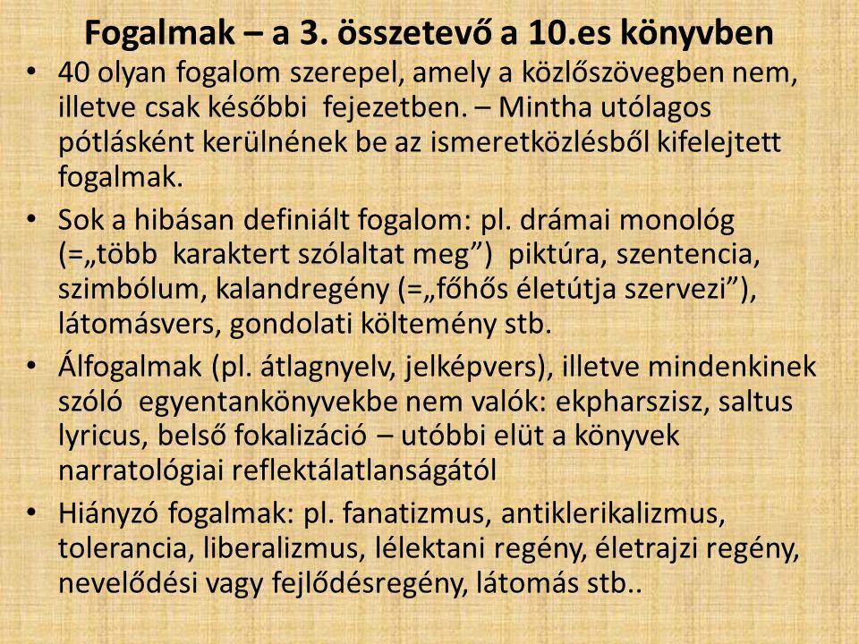 Fogalmak – a 3. összetevő a 10.es könyvben 40 olyan fogalom szerepel, amely a közlőszövegben nem, illetve csak későbbi fejezetben. – Mintha utólagos p