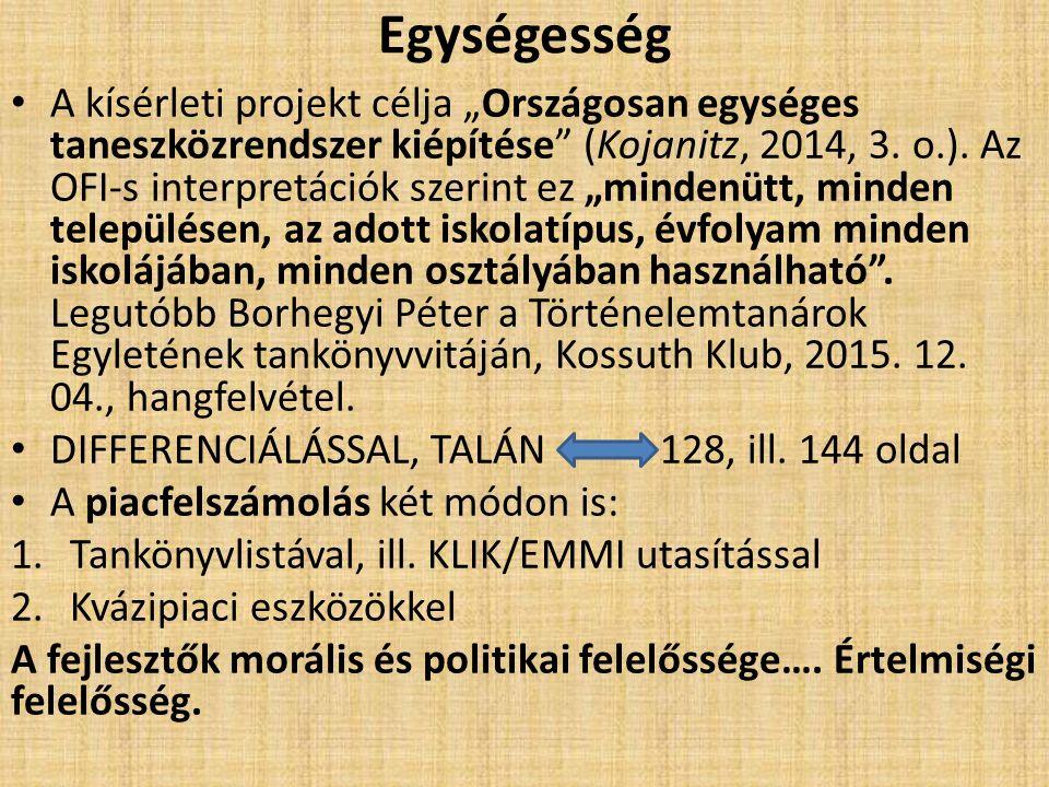 """Egységesség A kísérleti projekt célja """"Országosan egységes taneszközrendszer kiépítése (Kojanitz, 2014, 3."""