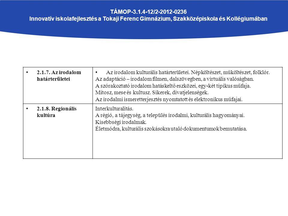 TÁMOP-3.1.4-12/2-2012-0236 Innovatív iskolafejlesztés a Tokaji Ferenc Gimnázium, Szakközépiskola és Kollégiumában 2.1.7.