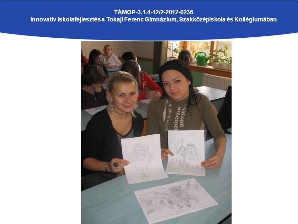 TÁMOP-3.1.4-12/2-2012-0236 Innovatív iskolafejlesztés a Tokaji Ferenc Gimnázium, Szakközépiskola és Kollégiumában IRODALOM 2.1.
