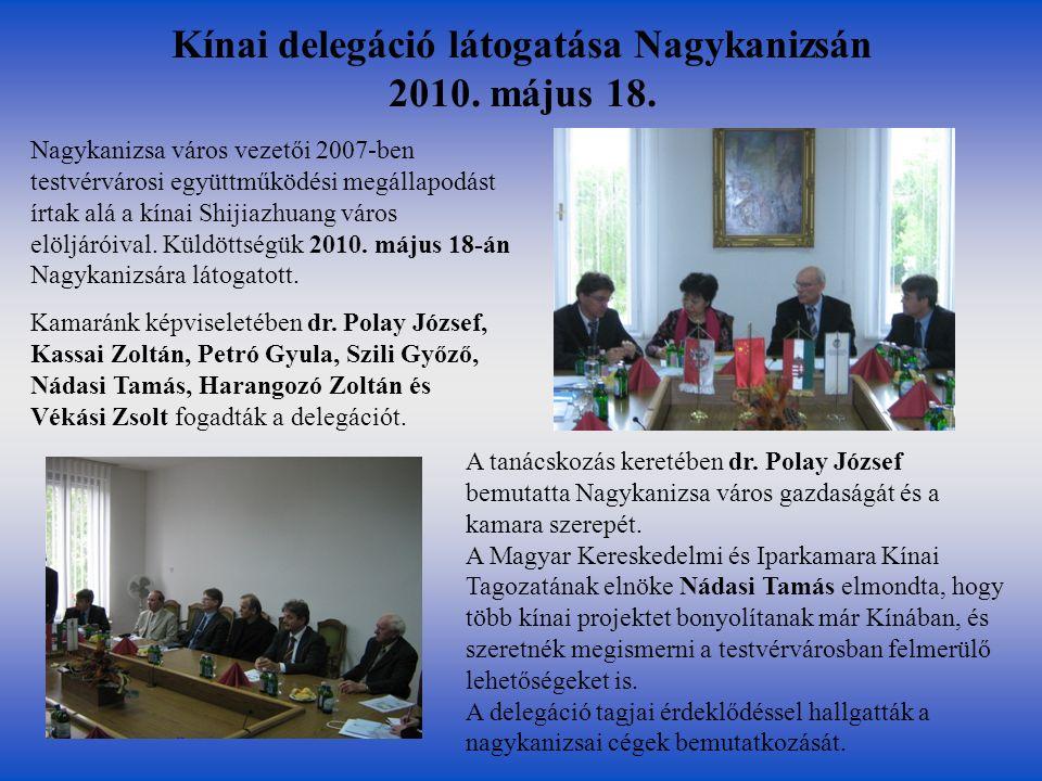 Magyar Kereskedelmi és Iparkamara Küldöttgyűlése A Magyar Kereskedelmi és Iparkamara 2010.