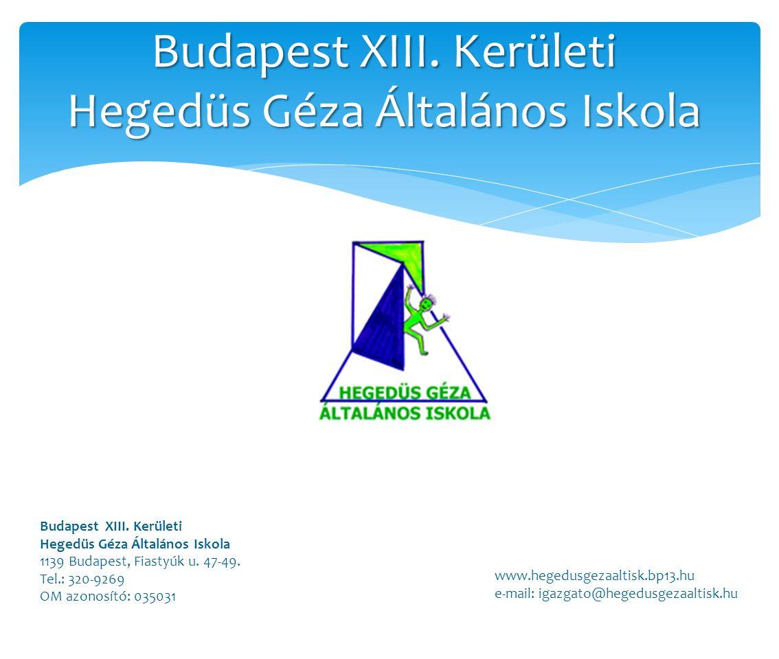 Budapest XIII. Kerületi Hegedüs Géza Általános Iskola Budapest XIII.