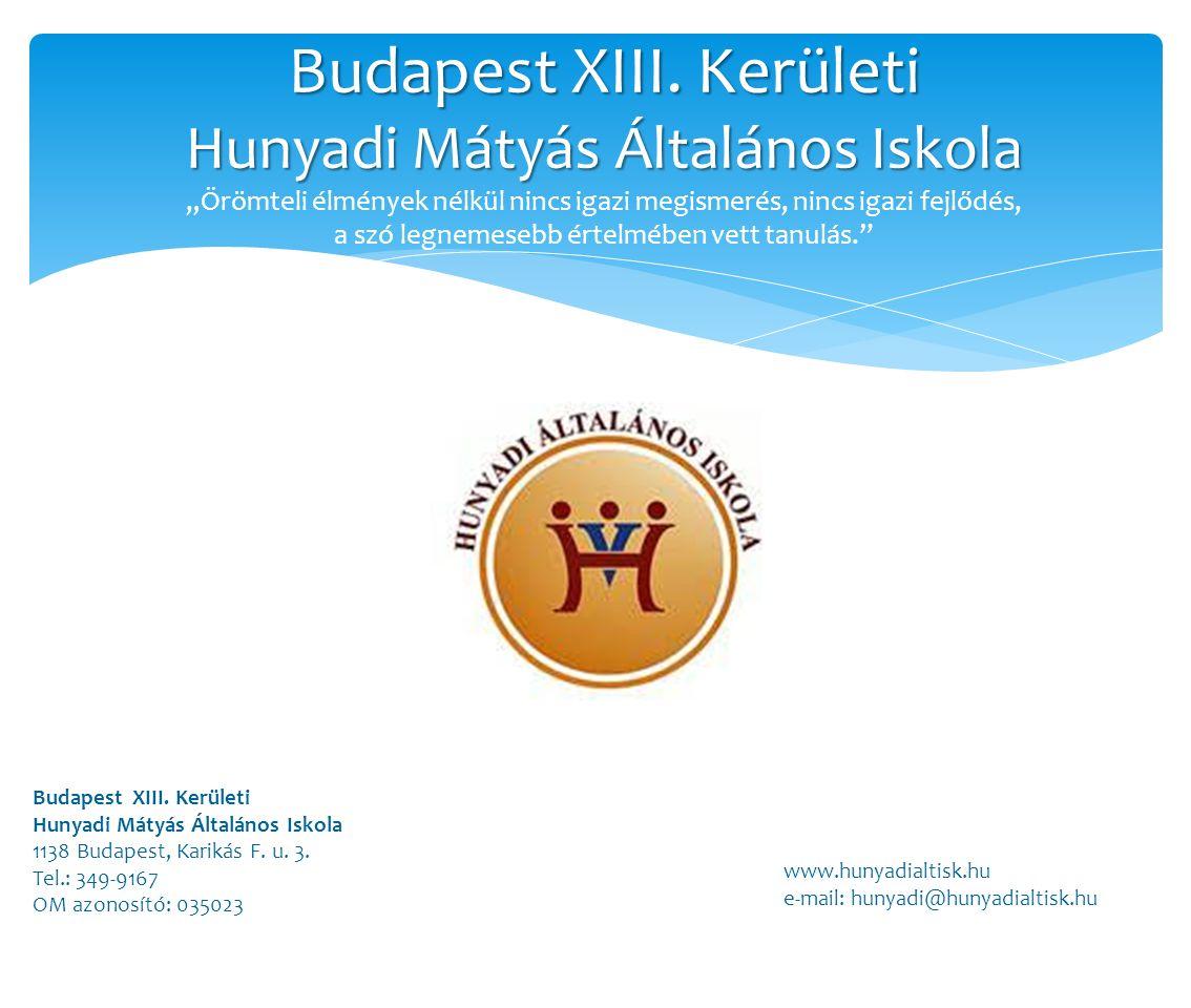Budapest XIII. Kerületi Hunyadi Mátyás Általános Iskola Budapest XIII.