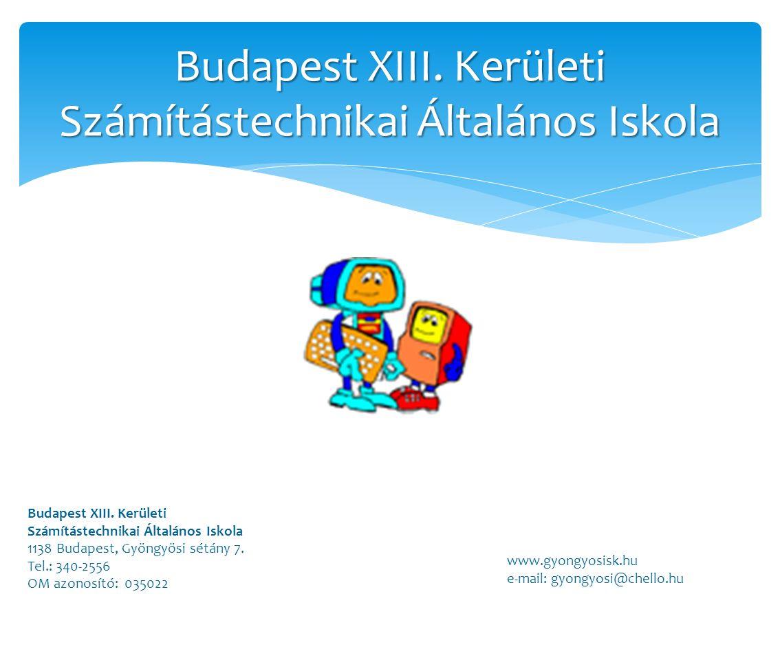 Budapest XIII. Kerületi Számítástechnikai Általános Iskola Budapest XIII.