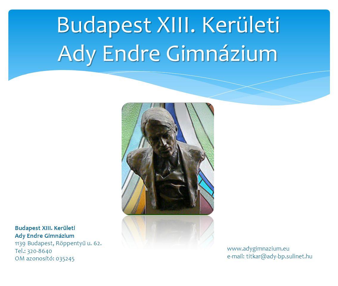 Budapest XIII. Kerületi Ady Endre Gimnázium Budapest XIII.