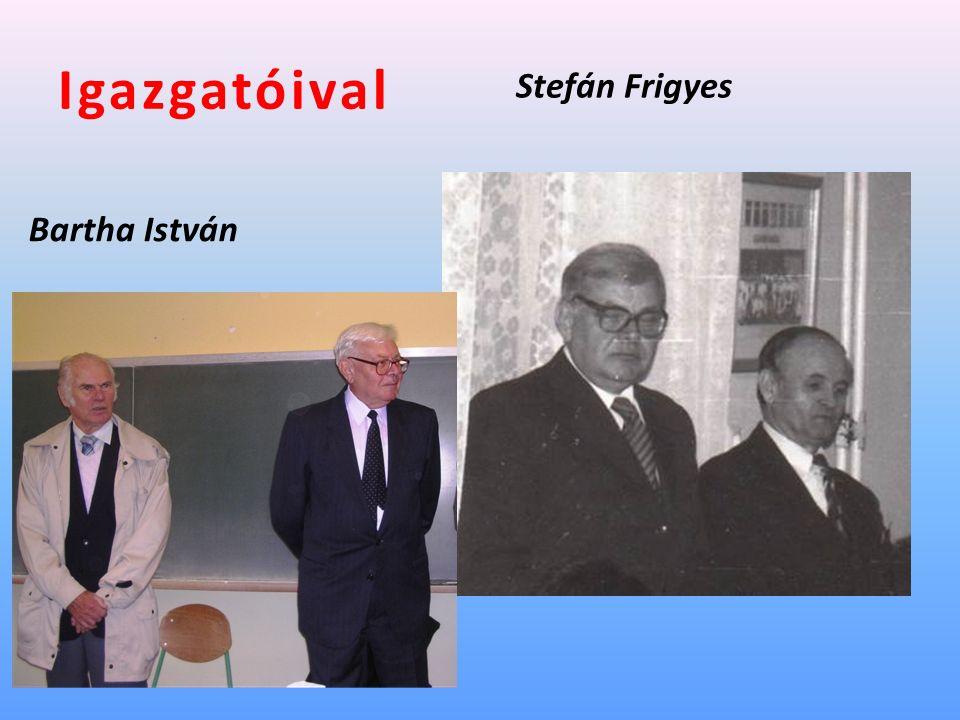 Igazgatóival Bartha István Stefán Frigyes