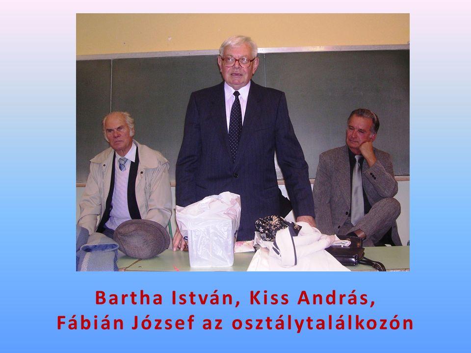 Bartha István, Kiss András, Fábián József az osztálytalálkozón