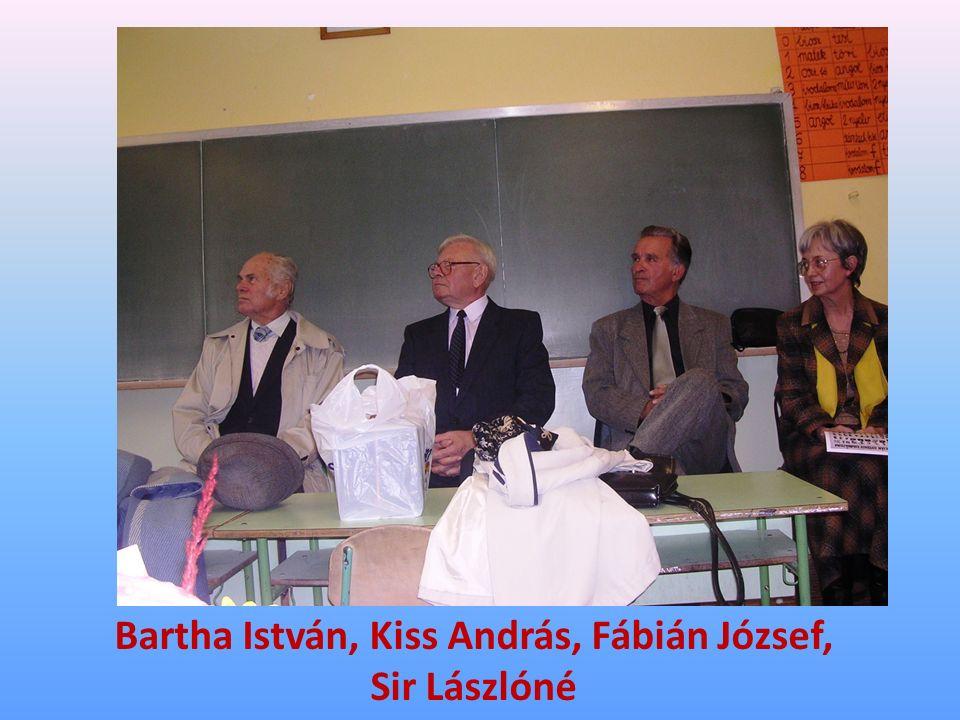 Bartha István, Kiss András, Fábián József, Sir Lászlóné