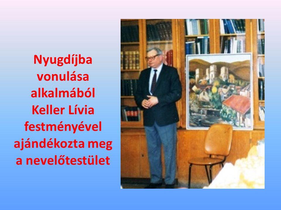 Nyugdíjba vonulása alkalmából Keller Lívia festményével ajándékozta meg a nevelőtestület
