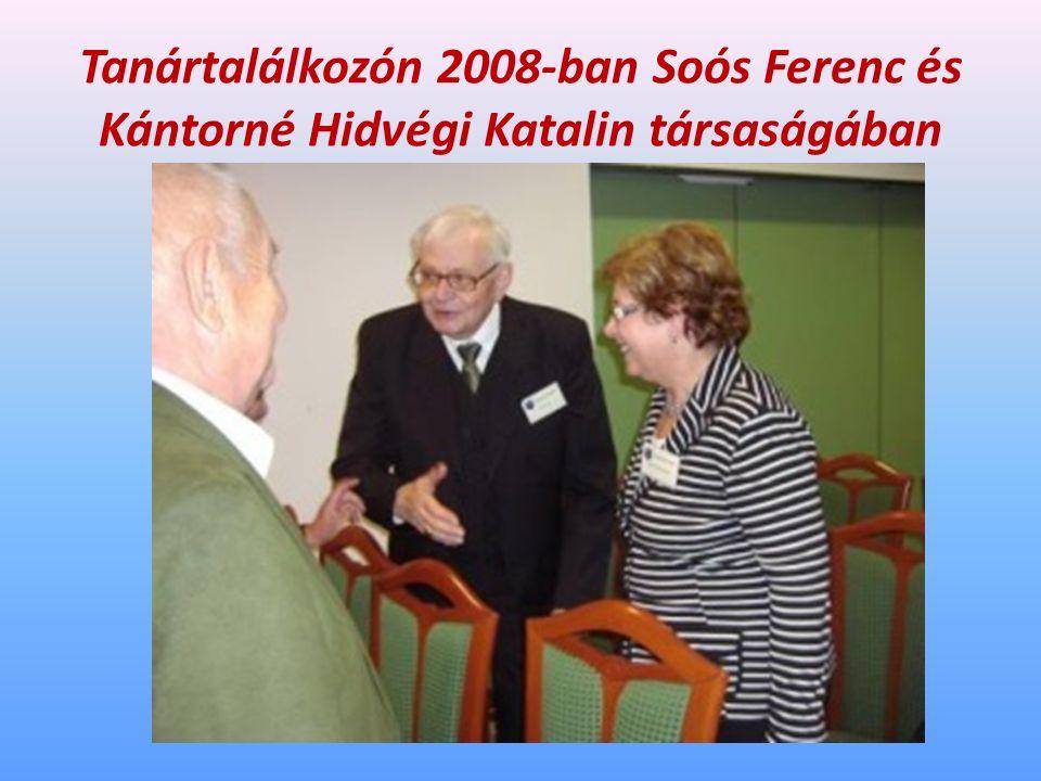 Tanártalálkozón 2008-ban Soós Ferenc és Kántorné Hidvégi Katalin társaságában