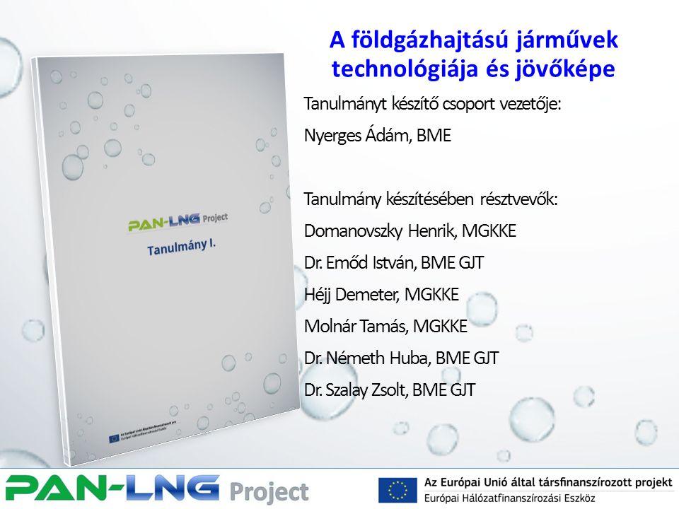 A földgázhajtású járművek technológiája és jövőképe Tanulmányt készítő csoport vezetője: Nyerges Ádám, BME Tanulmány készítésében résztvevők: Domanovs