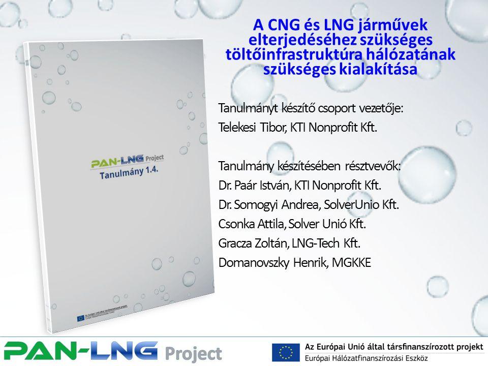 A CNG és LNG járművek elterjedéséhez szükséges töltőinfrastruktúra hálózatának szükséges kialakítása Tanulmányt készítő csoport vezetője: Telekesi Tib