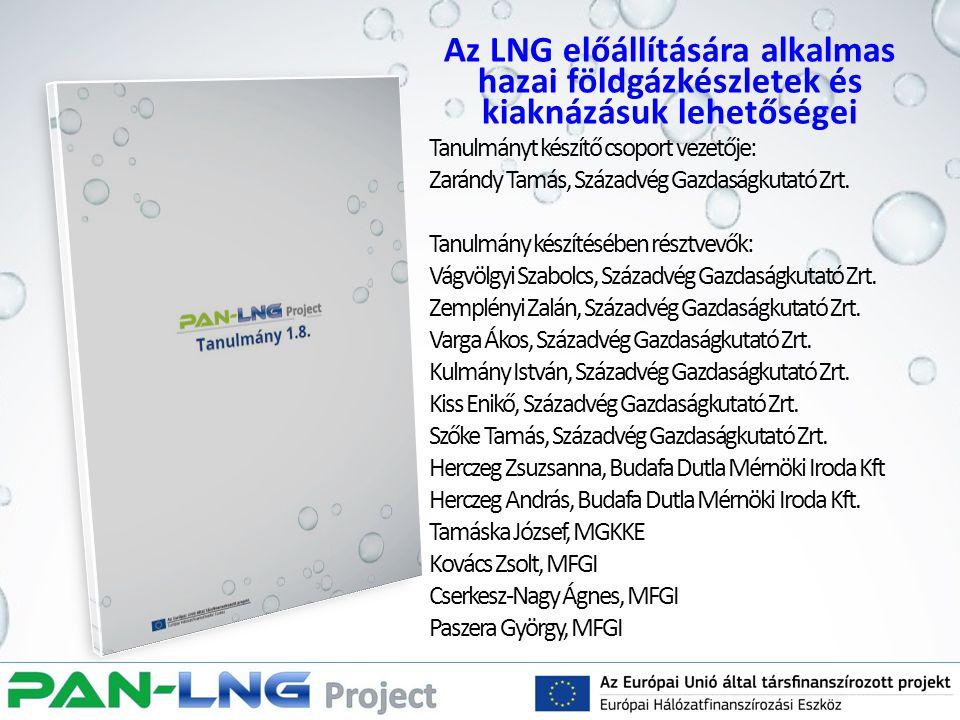 Az LNG előállítására alkalmas hazai földgázkészletek és kiaknázásuk lehetőségei Tanulmányt készítő csoport vezetője: Zarándy Tamás, Századvég Gazdaság