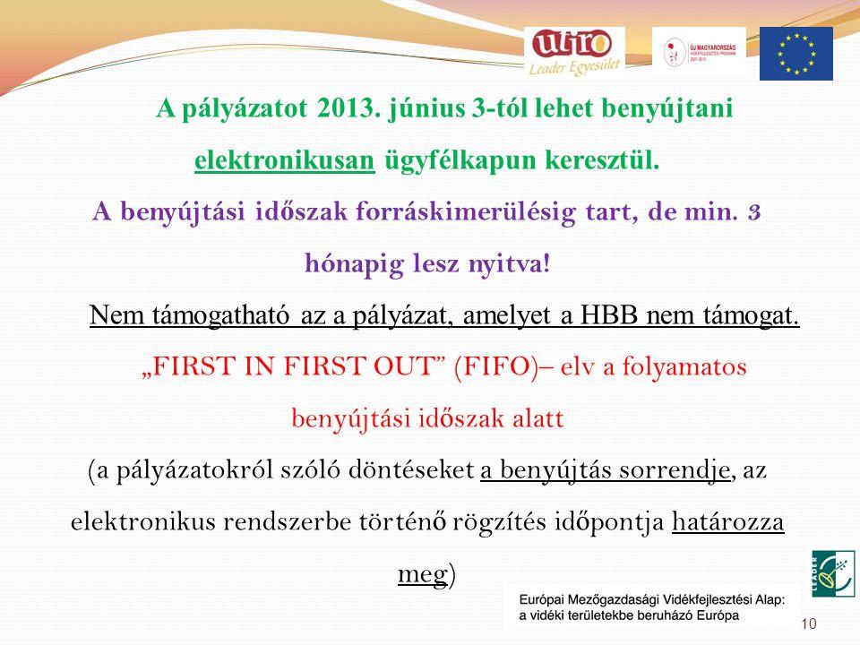 A pályázatot 2013. június 3-tól lehet benyújtani elektronikusan ügyfélkapun keresztül. A benyújtási id ő szak forráskimerülésig tart, de min. 3 hónapi