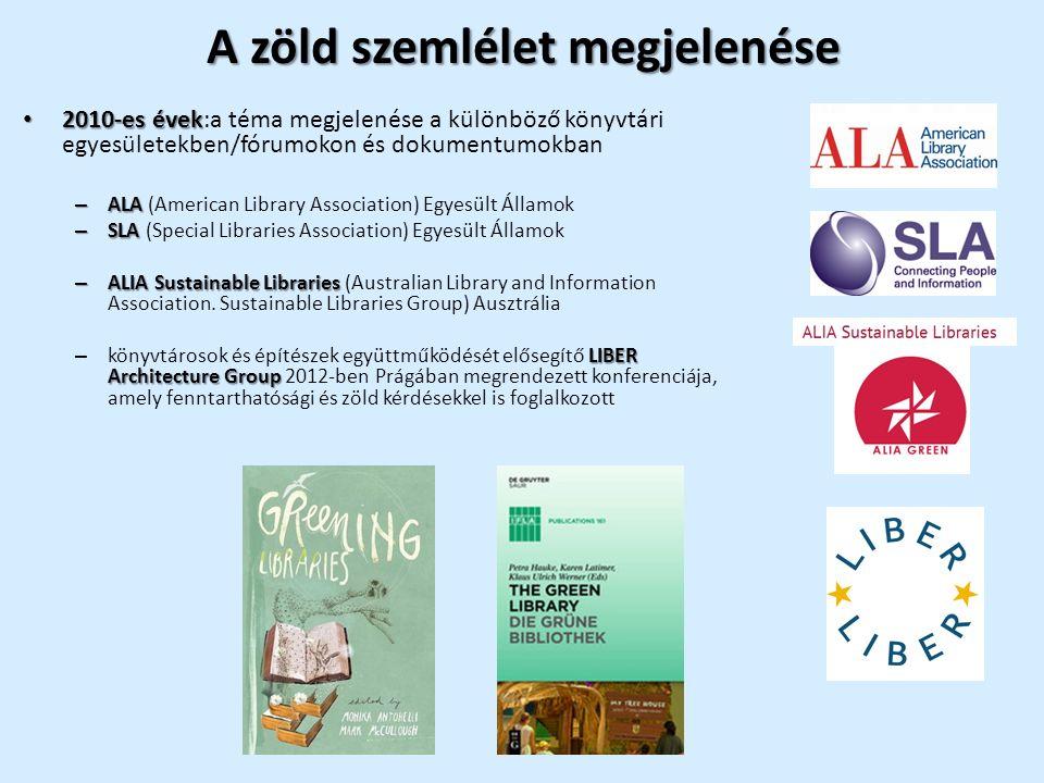 Az IFLA és a zöld könyvtári mozgalom 2010: Göteborg: – Open access to knowledge – promoting sustainable progress c.