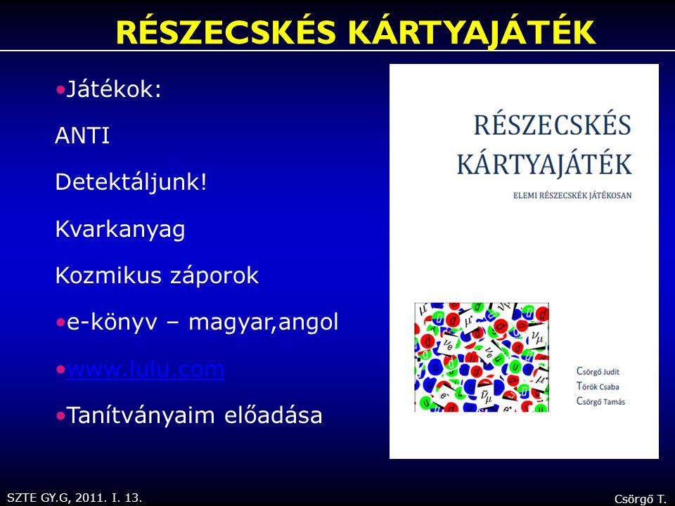 SZTE GY.G, 2011. I. 13. Csörgő T. Játékok: ANTI Detektáljunk.