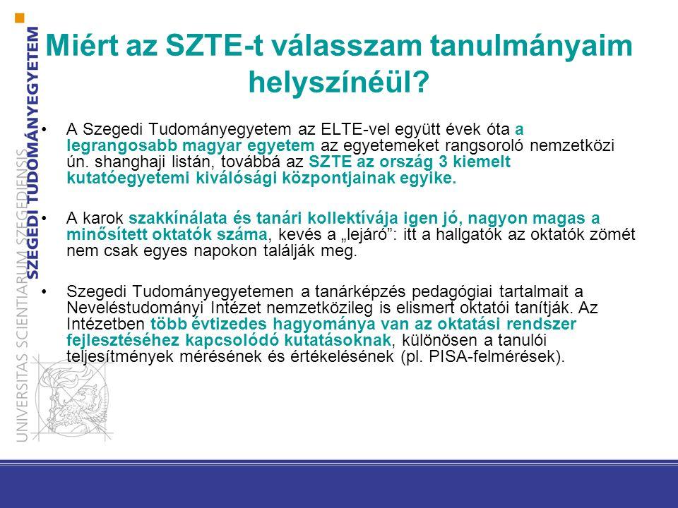 Miért az SZTE-t válasszam tanulmányaim helyszínéül? A Szegedi Tudományegyetem az ELTE-vel együtt évek óta a legrangosabb magyar egyetem az egyetemeket