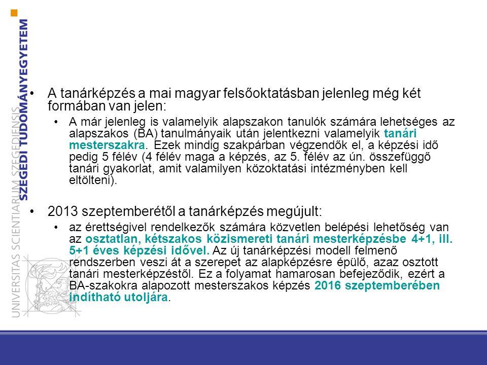 A tanárképzés a mai magyar felsőoktatásban jelenleg még két formában van jelen: A már jelenleg is valamelyik alapszakon tanulók számára lehetséges az alapszakos (BA) tanulmányaik után jelentkezni valamelyik tanári mesterszakra.