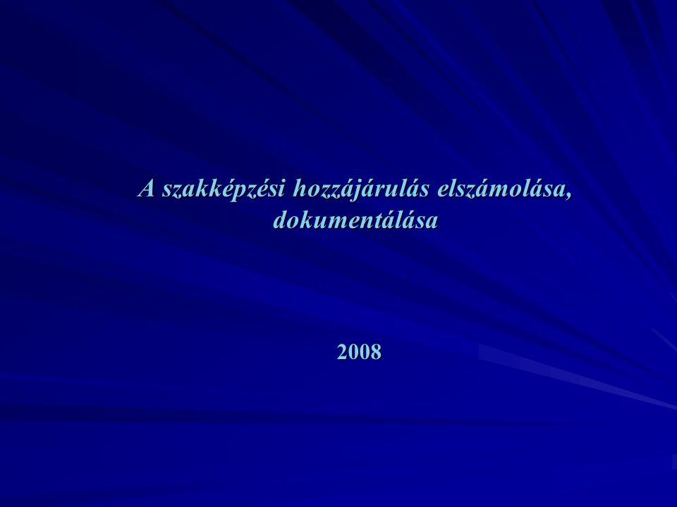 A szakképzési hozzájárulás elszámolása, dokumentálása 2008