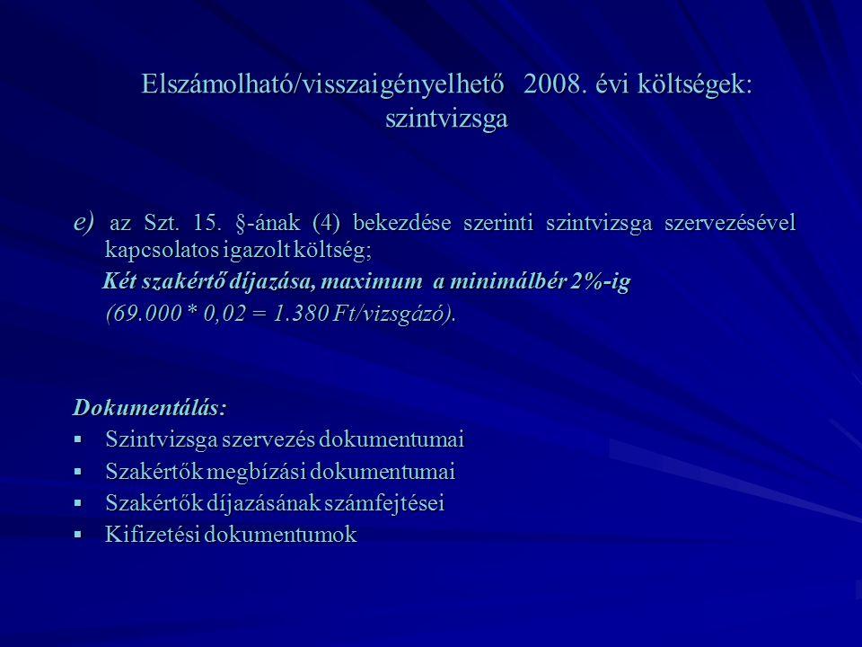 Elszámolható/visszaigényelhető 2008. évi költségek: szintvizsga e) az Szt.