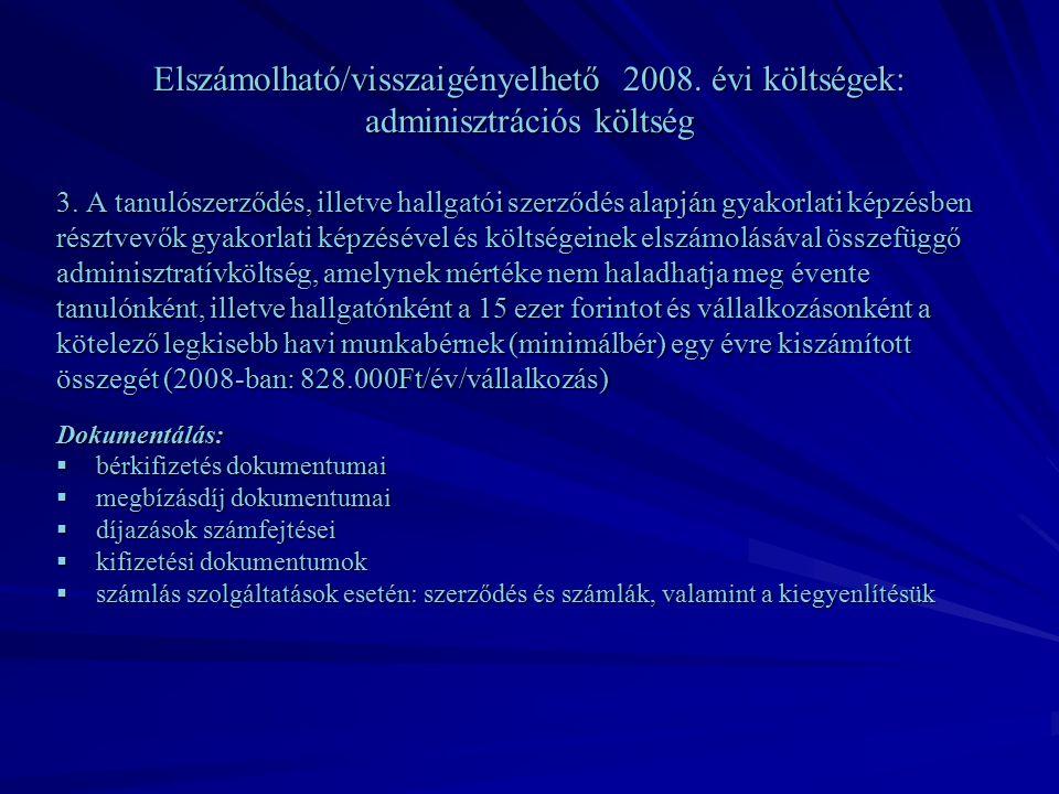 Elszámolható/visszaigényelhető 2008. évi költségek: adminisztrációs költség 3.