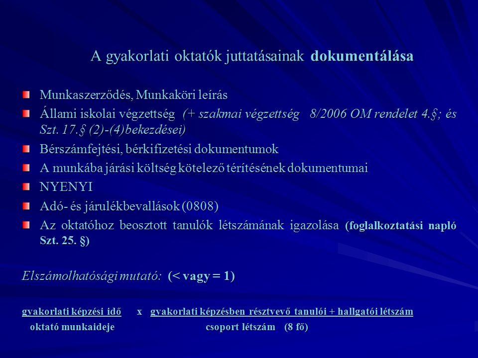A gyakorlati oktatók juttatásainak dokumentálása Munkaszerződés, Munkaköri leírás Állami iskolai végzettség (+ szakmai végzettség 8/2006 OM rendelet 4.§; és Szt.
