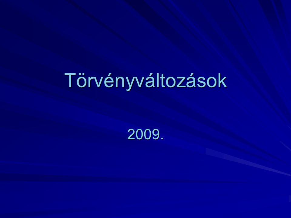 Törvényváltozások 2009.