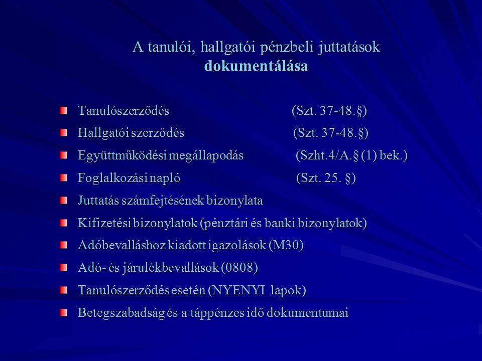 A tanulói, hallgatói pénzbeli juttatások dokumentálása Tanulószerződés (Szt.