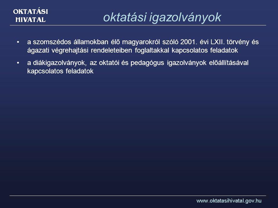 oktatási igazolványok a szomszédos államokban élő magyarokról szóló 2001. évi LXII. törvény és ágazati végrehajtási rendeleteiben foglaltakkal kapcsol