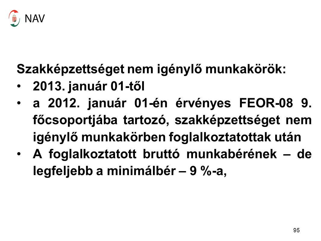 Szakképzettséget nem igénylő munkakörök: 2013. január 01-től a 2012.