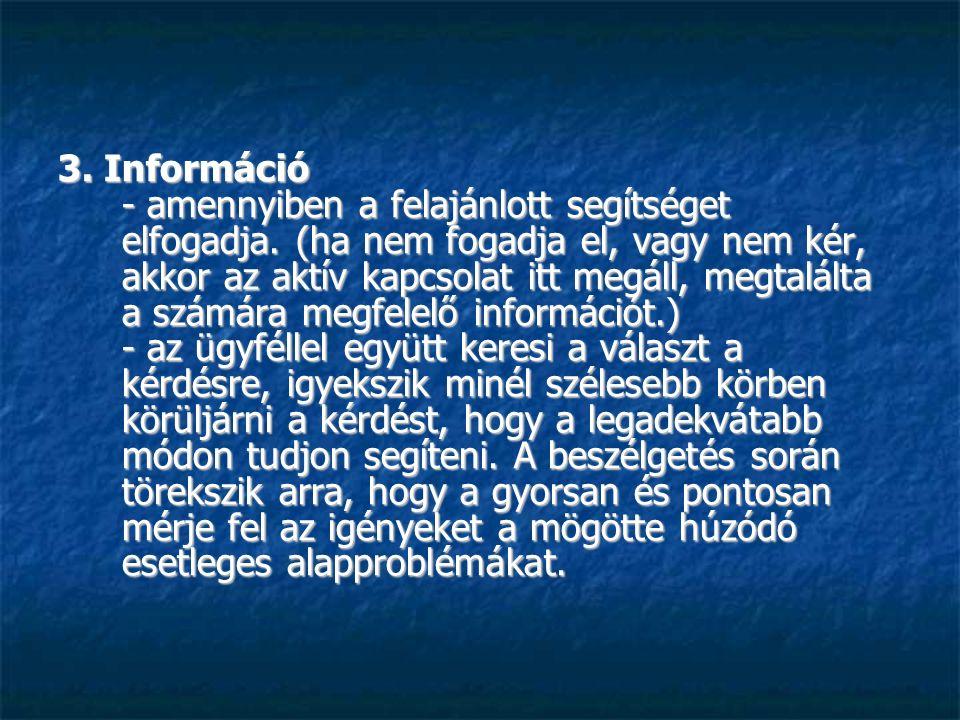 3. Információ - amennyiben a felajánlott segítséget elfogadja.