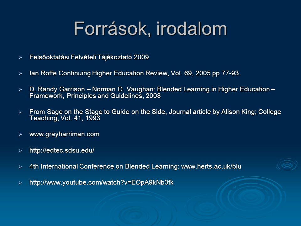 Források, irodalom  Felsőoktatási Felvételi Tájékoztató 2009  Ian Roffe Continuing Higher Education Review, Vol.