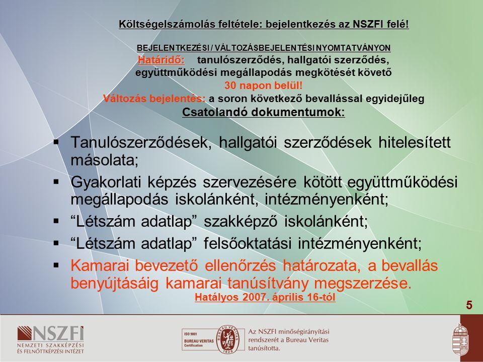 5 Költségelszámolás feltétele: bejelentkezés az NSZFI felé.