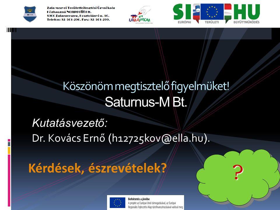 Kutatásvezető: Dr. Kovács Ernő ( h12725kov@ella.hu ).